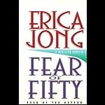 Fear of Fifty: A Mid-Life Memoir | Erica Jong