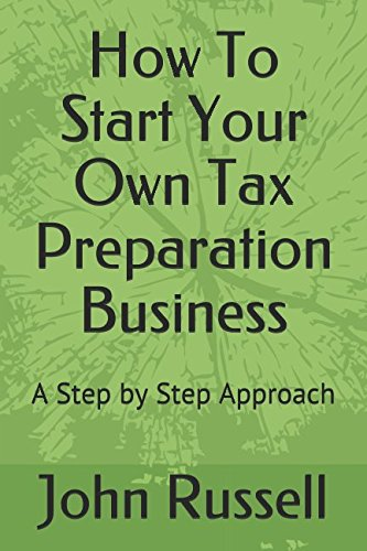How To Start Your Own Tax Preparation Business  A Step By Step Approach