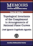 Topological Invariants of the Complement to Arrangements of Rational Plane Curves, Jose Ignacio Cogolludo-Agustin, 0821829424