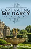 Captivating Mr Darcy: A Pride and Prejudice Regency Variation