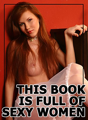 This Book Is Full Of Sexy Women - 19 (Sexy Photo Book)  por Scott Winters
