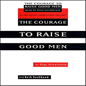 The Courage to Raise Good Men Audiobook
