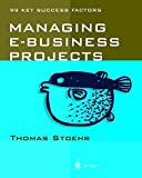 img - for Managing e-business Projects: 99 Key Success Factors by Thomas Stoehr (2008-06-13) book / textbook / text book