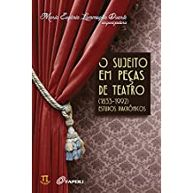 O Sujeito em Peças de Teatro (1833-1992). Estudos Diacrônicos