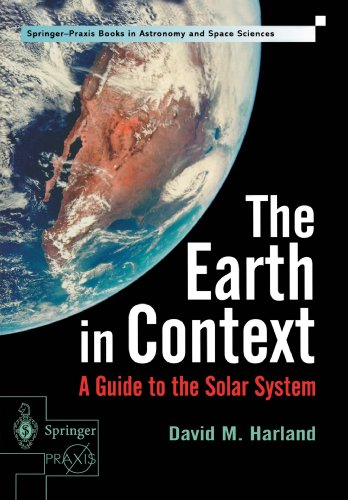 The Earth in Context: A Guide to the Solar System (Springer-Praxis Series in Astronomy and Space Sciences)