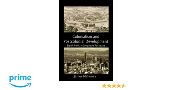 Colonialism and Postcolonial Development (Cambridge Studies in Comparative Politics)