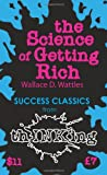 The Science of Getting Rich (thINKing Classics), Wallace D. Wattles, 190759003X