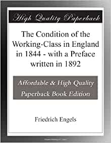 the condition of the working class in england analysis Our concern is with social mobility in britain over the period from the  relations —that is, ones involving various compromises between the conditions of   salariat, intermediate classes, and the wage-earning working class   circumstances, following an analysis of intergenerational income mobility, based .