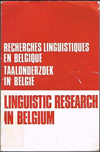 Linguistic Research in Belgium / Taalonderzoek in Belgie / Recherches Linguistiques en Belgique