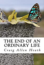 The End of an Ordinary Life: A Memoir in Verse