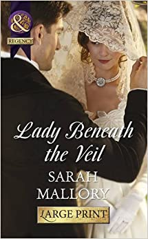 Lady Beneath the Veil (Mills & Boon Historical Romance)