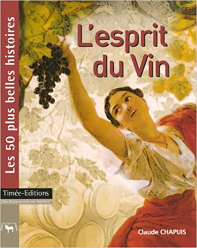 Téléchargement L'esprit du Vin : Les 50 plus belles histoires du vin pdf