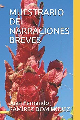 MUESTRARIO DE NARRACIONES BREVES (Spanish Edition) [Juan Fernando RAMIREZ DOMINGUEZ] (Tapa Blanda)