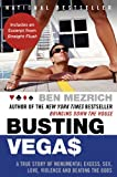 Busting Vegas: A True Story of Monumental Excess, Sex, Love, Violence, and Beating the Odds