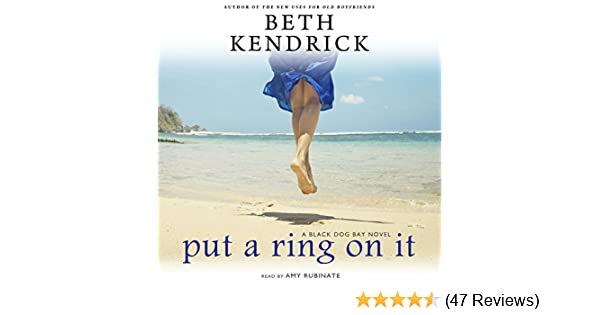 Amazon Put A Ring On It A Black Dog Bay Novel Book 3 Audible