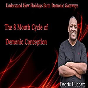 The 8 Month Cycle of Demonic Conception Audiobook