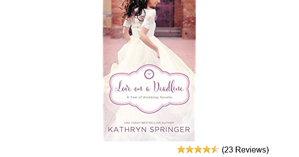 Love on a deadline an august wedding story a year of weddings love on a deadline an august wedding story a year of weddings novella book 9 kindle edition by kathryn springer religion spirituality kindle ebooks fandeluxe Gallery