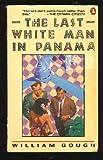 The Last White Man in Panama, William Gough, 0140100237