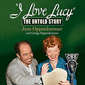 I Love Lucy: The Untold Story Audiobook