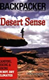 Search : Desert Sense: Hiking & Biking in Hot, Dry Climates (Backpacker Magazine)