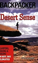 Desert Sense: Camping, Hiking & biking in Hot, Dry Climates (Backpacker Magazine)