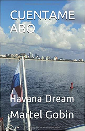 CUENTAME ABO: Havana Dream (Spanish Edition)