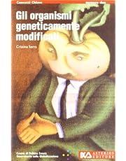 Organismi geneticamente modificati. Quando un gene fa la differenza