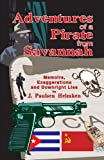 img - for Adventures of a Pirate from Savannah: Memoirs, Exaggerations and Downright Lies book / textbook / text book