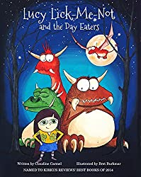 Lucy Lick-Me-Not and the Day Eaters: A Birthday Story (The fantastic tales of Lucy Lick-Me-Not Book 1)