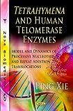 Tetrahymena and Human Telomerase Enzymes, Ping Xie, 1621009823