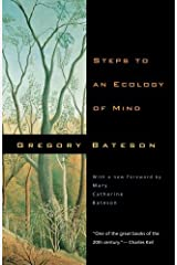 Steps to an Ecology of Mind: Collected Essays in Anthropology, Psychiatry, Evolution, and Epistemology by Gregory Bateson (2000-03-10) Paperback