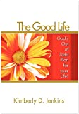 The Good Life, Kimberly D. Jenkins, 1450020836