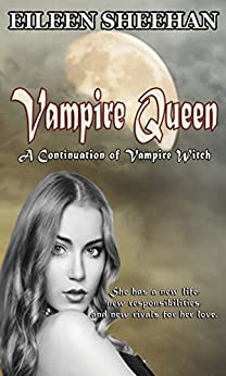 Vampire Queen: A Continuation of Vampire Witch (Vampire Witch Series Book 2) by [Sheehan, Eileen]