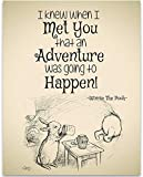I Knew When I Met You An Adventure Was Going to Happen - Winnie The Pooh - 11x14 Unframed Art Print - Great Child/Boy/Girl/Nursery Room Decor