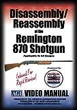 Disassembly/Reassembly of the Remington 870 Shotgun