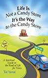 Life Is Not a Candy Store It's the Way to the Candy Store, Tal Yanai, 0983202508
