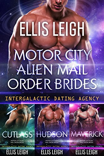 Motor City Alien Mail Order Brides Collection: Intergalactic Dating Agency  by [Leigh, Ellis