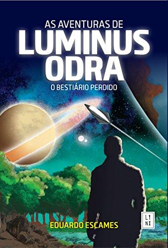 As Aventuras de Luminus Odra: O Bestiário Perdido