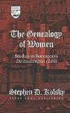 The Genealogy of Women: Studies in Boccaccio's ''De mulieribus claris</I> (Studies in the Humanities)