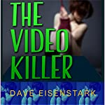 The Video Killer | Dave Eisenstark