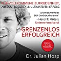 Grenzenlos Erfolgreich [Boundless Success]: Das Nr. 1 30 Tage Programm - Fuer vollkommene Zufriedenheit, absolutes Glueck und ultimativen Erfolg (German Edition) Audiobook by Julian Hosp Narrated by Julian Hosp