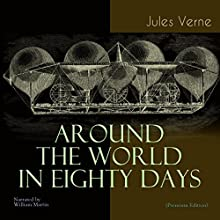 Around the World in Eighty Days Audiobook by Jules Verne Narrated by William Martin
