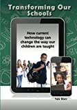 Transforming Our Schools: How Current Technology Can Change the Way Our Children Are Taught, Yale Marc, 1482092972