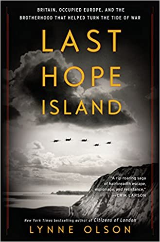 Last Hope Island Britain Occupied Europe and the Brotherhood That Helped Turn the Tide of War