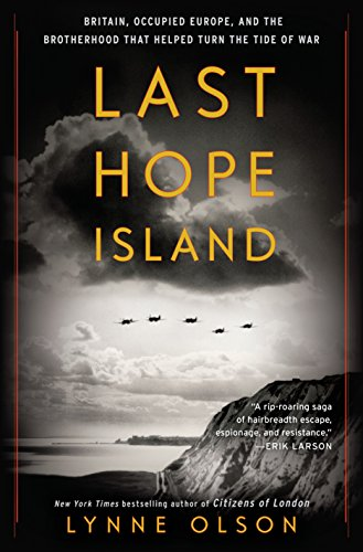 Last Hope Island: Britain, Occupied Europe, and the Brotherhood That Helped Turn the Tide of War (Countries That Took Part In World War 2)