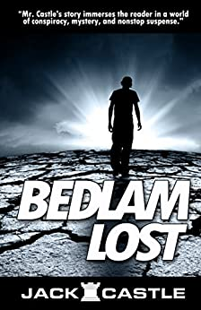 Bedlam Lost by [Castle, Jack]