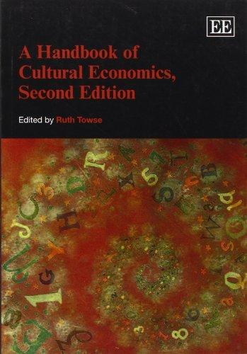 A Handbook of Cultural Economics, Second Edition (Elgar Original Reference) Cultural Handbook