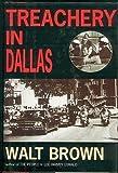 Treachery in Dallas, Walt Brown, 0786702389