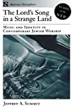 img - for The Lord's Song in a Strange Land: Music and Identity in Contemporary Jewish Worship (American Musicspheres) book / textbook / text book