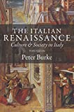 The Italian Renaissance: Culture and Society in Italy - Third Edition